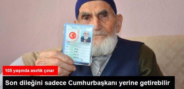 105 Yaşındaki Hamit Biçer Cumhurbaşkanı Erdoğan'ı Görmek İstiyor