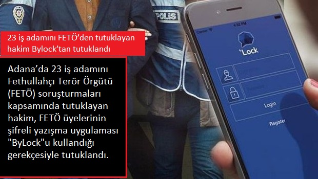 23 iş adamını FETÖ'den tutuklayan hakim Bylock'tan tutuklandı