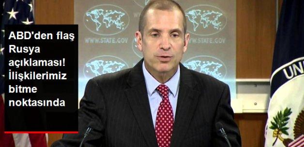 ABD Sözcüsü: Rusya ile İlişkilerin Sona Ermesine Çok Yakın Bir Noktadayız