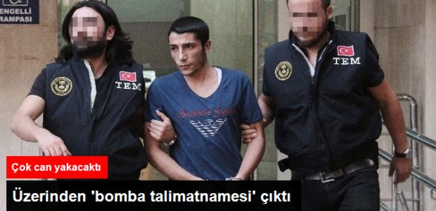 """Adana'yı Kana Bulayacaktı, Üzerinden """"Bomba Talimatnamesi"""" Çıktı"""