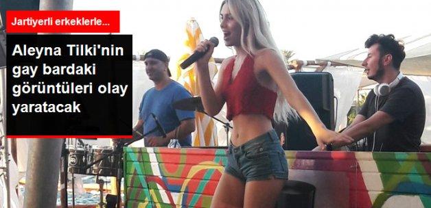 Aleyna Tilki, Jartiyerli Erkeklerle Gay Barda Sahne Almış