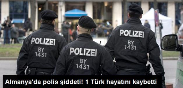 Almanya'da Polis Şiddetine Maruz Kalan Türk, Öldü