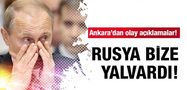 Ankara'dan olay açıklamalar! Rusya bize yalvardı