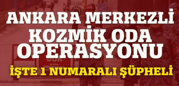 Ankara merkezli Kozmik Oda operasyonu: 23 gözaltı