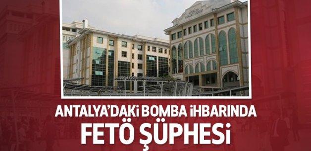 Antalya'daki bomba ihbarında FETÖ şüphesi