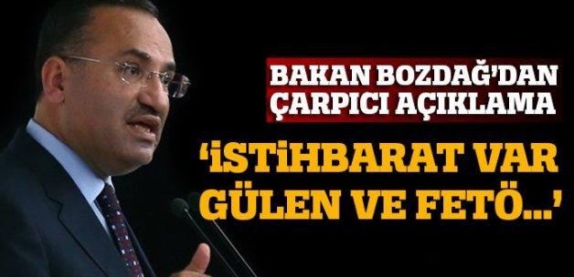 Bakan Bozdağ: 'Gülen hakkında istihbarat var'