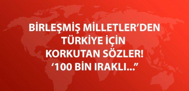 Birleşmiş Milletler: 100 Bin Iraklı Türkiye'ye Sığınabilir