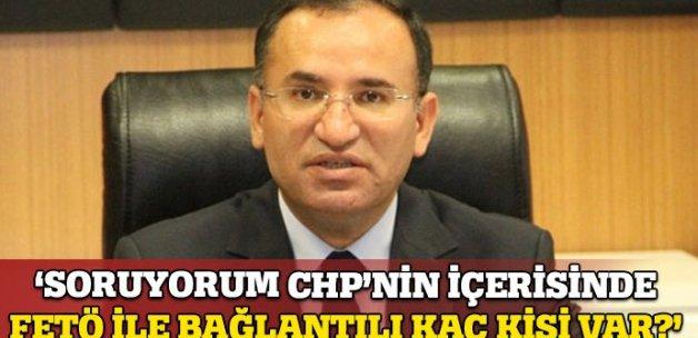 Bozdağ: 'Soruyorum CHP'nin içerisinde FETÖ ile irtibatlı kaç kişi var?