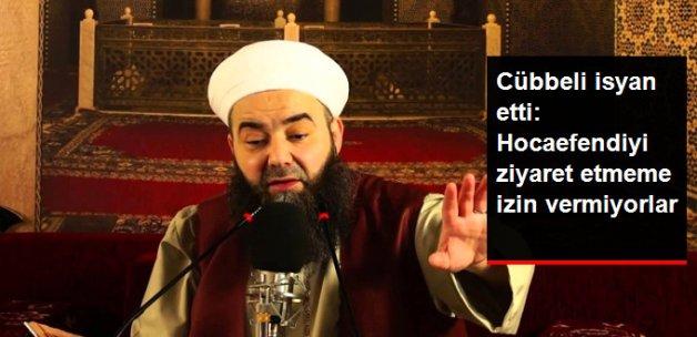 Cübbeli Ahmet: Hocaefendiyi Ziyaret Etmeme İzin Vermiyorlar