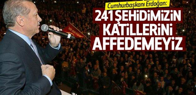 Cumhurbaşkanı Erdoğan: Şehit katillerini affedemeyiz