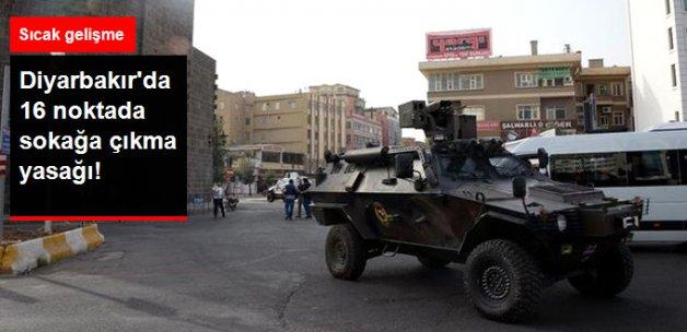 Diyarbakır'da 16 Mahallede Sokağa Çıkma Yasağı