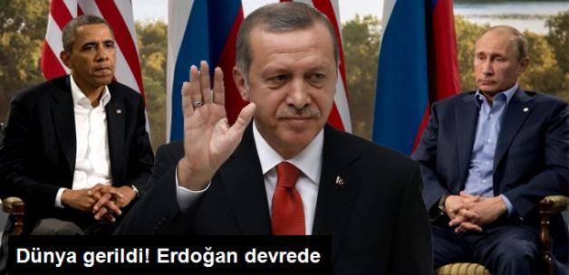 Dünya Gerildi; Erdoğan Devrede! Obama ve Putin'le Görüşecek