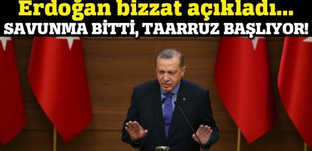 Erdoğan bizzat açıkladı; Savunma bitti taarruz başlıyor...
