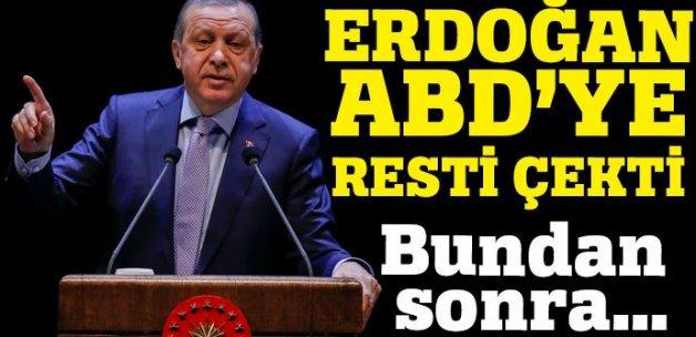 Erdoğan'dan ABD'ye rest: Bundan sonra...