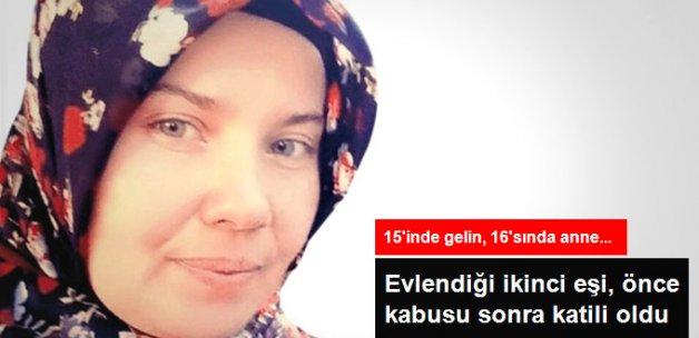 Fatma'nın Dramı! Kaçarak Evlendiği İkinci Eşi, Önce Kabusu Sonra Katili Oldu