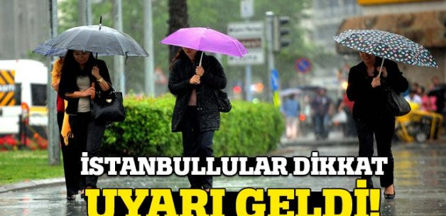 İstanbul ve 9 il için sağanak uyarısı