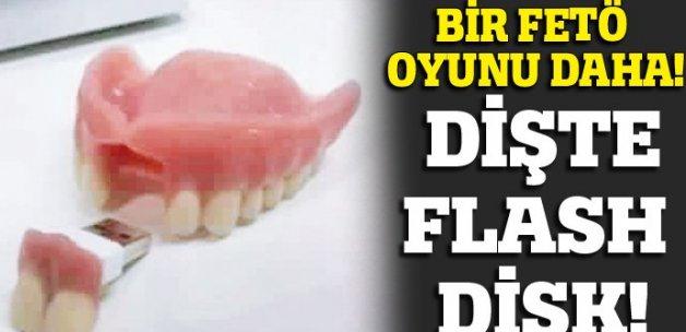 Protez dişten flash disk çıktı, bir FETÖ oyunu daha!
