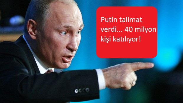 Putin talimat verdi... 40 milyon kişi katılıyor!