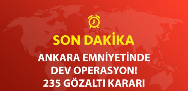Son Dakika! Ankara Emniyetinde ByLock Operasyonu! 235 Gözaltı Kararı Çıktı