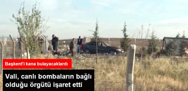 Son Dakika! Ankara Valisi: Canlı Bombalar PKK Bağlantılı Olabilir