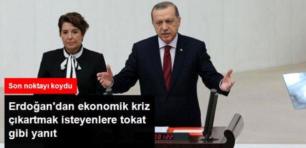 Son Dakika... Erdoğan Ekonomik Kriz Söylentilerine Son Noktayı Koydu