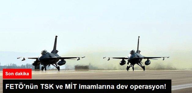 Son Dakika! FETÖ'nün TSK ve MİT İmamlarına 31 İlde Operasyon