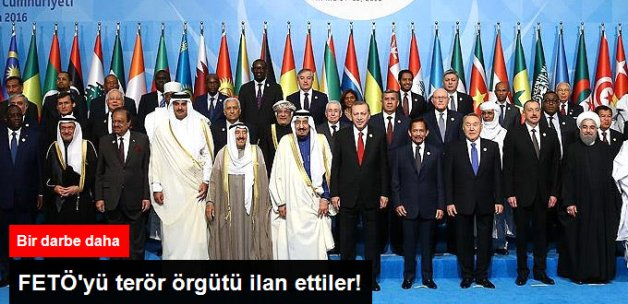 Son Dakika! İslam İşbirliği Teşkilatı'nın FETÖ'yü Terör Örgütü İlan Etti