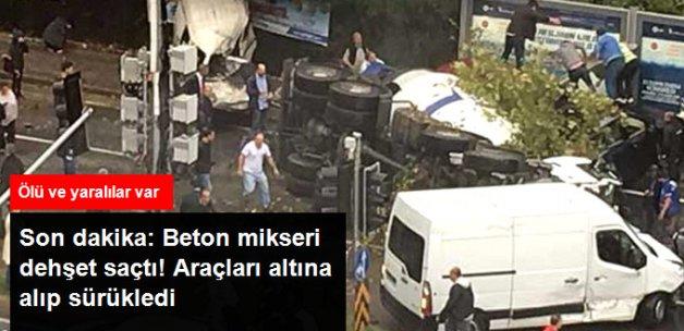 Son Dakika: Maslak'ta Korkunç Kaza! Beton Mikseri Araçları Altına Alıp Sürükledi