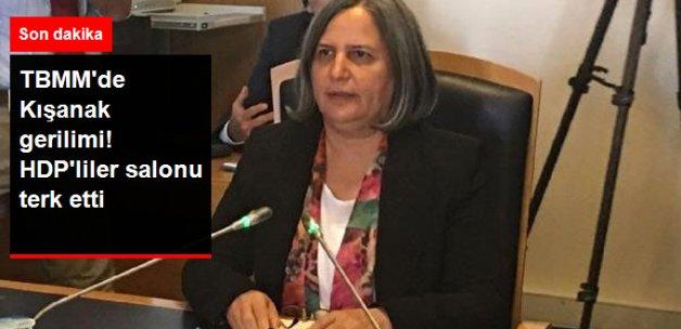 Son Dakika! TBMM Darbe Komisyonu'nda Kışanak Tartışması! HDP'liler Salonu Terk Etti