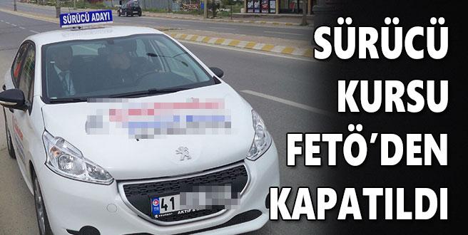 Sürücü kursu FETÖ'den kapatıldı