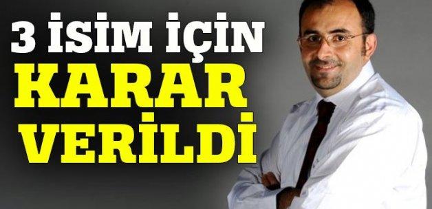 Tuncay Opçin Emre Uslu ve Osman Özsoy hakkında yakalama kararı