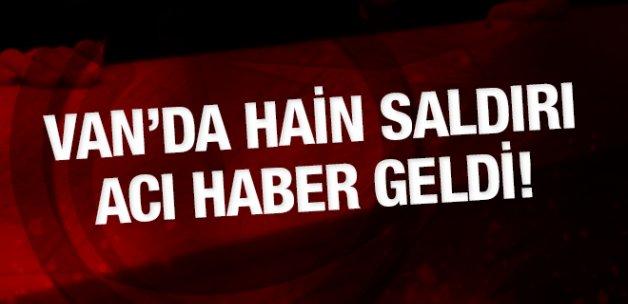 Van'da PKK'dan hain saldırı acı haber geldi!