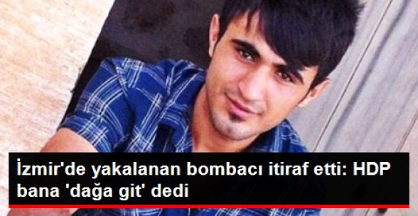Yakalanan Bombacı İtiraf Etti: HDP Toplantısında Dağa Git Dediler