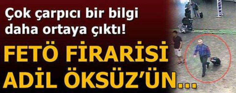 15 Temmuz darbe girişimi sonrası Akıncı üssünde yakalanıp, tutuklanma istemiyle sevk edildiği mahkemeden serbest bırakılan firari Adil Öksüz hakkında çarpıcı bir bilgi daha!