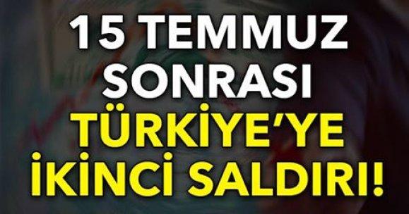 15 TEMMUZ SONRASI TÜRKİYE'YE İKİNCİ SALDIRI!
