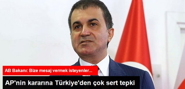AB Bakanı Çelik: AP'nin Türkiye Kararını Yok Hükmünde Sayıyoruz