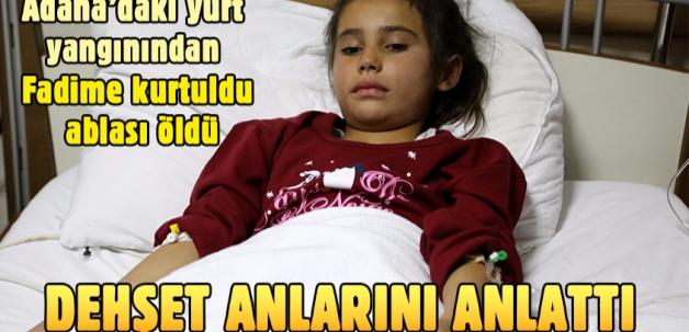 Adana'da kız yurdunda çıkan yangından kurtulan Fadime yaşadıklarını anlattı