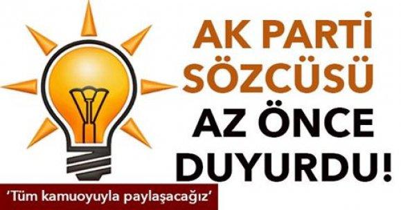 AK PARTİ SÖZCÜSÜ AZ ÖNCE DUYURDU!  'Tüm kamuoyuyla paylaşacağız'