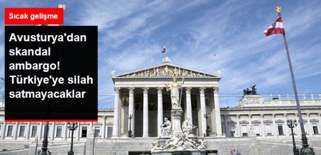 Avusturya'dan Skandal Karar: Türkiye'ye Silah Ambargosu Uygulayacaklar