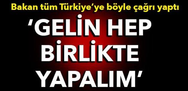 Bakan tüm Türkiye'ye böyle çağrı yaptı!