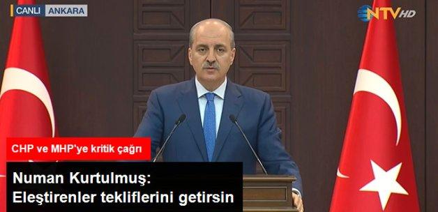 Başbakan Yardımcısı Kurtulmuş: Kurtulmuş: CHP ve MHP Eleştiriyorsa Tekliflerini Getirsin