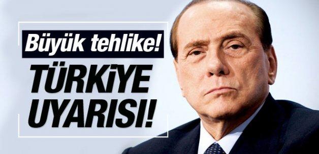 Berlusconi'den Türkiye uyarısı! Büyük bir tehlike var