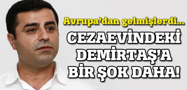 Cezaevindeki Demirtaş'a bir şok daha!