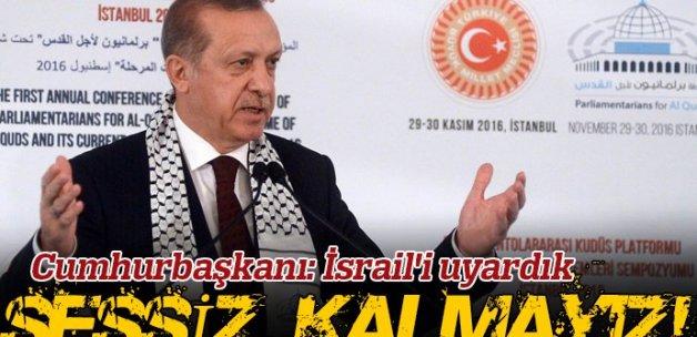 Cumhurbaşkanı: İsrail'i uyardık!