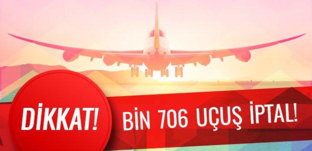 Dikkat 1706 uçuş iptal! 525 bin yolcu etkilendi