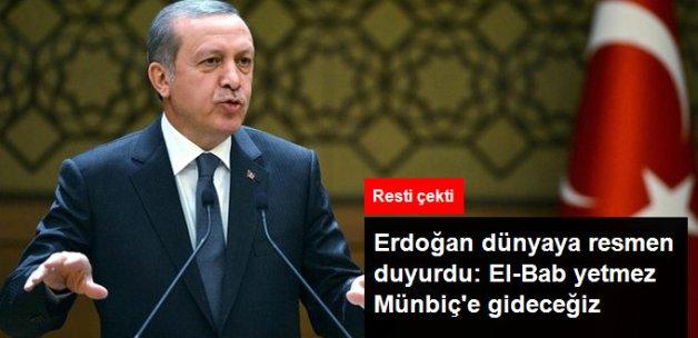 Erdoğan Dünyaya Resmen Duyurdu: El-Bab Yetmez, Münbiç'e Gideceğiz