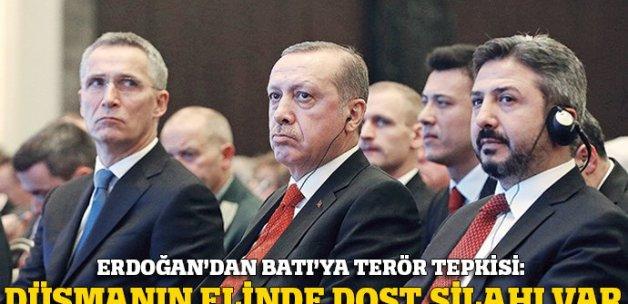 Erdoğan: Düşmanın elinde dost silahı var!