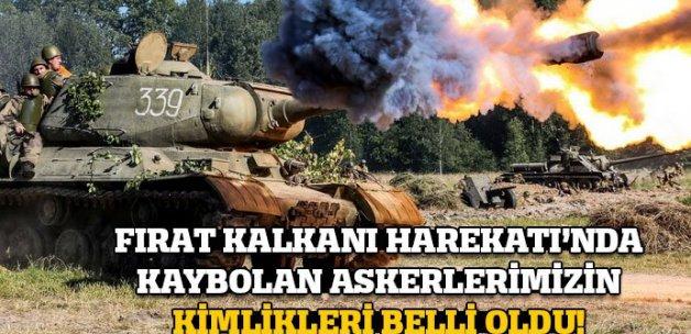 Fırat Kalkanı Harekatı'nda kaybolan askerlerin kimlikleri belli oldu!