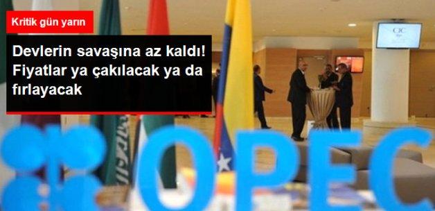 Kritik OPEC Toplantısı Yarın!
