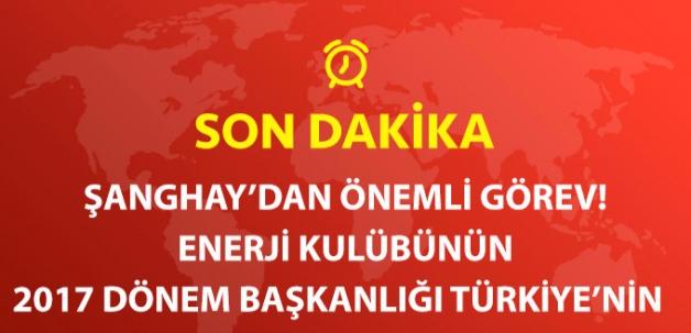 Son Dakika! Türkiye, Şangay 5'lisinde Enerji Kulübünün 2017 Dönem Başkanlığını Üstlendi